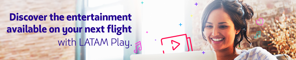 Discover the entertainment Availible on your next flight with LATAM Play